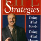 Life Strategies by Dr. Phillip C. McGraw, Ph.D. *