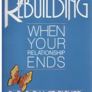 Rebuilding When Your Relationship Ends *