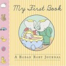 My First Book: A Babar Baby Journal (0810949342)