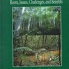 Forest Certification: Roots, Issues, Challenges, and Benefits (0849315859)