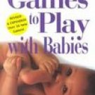 Games to Play with Babies (0876592558)