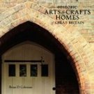 Historic Arts & Crafts Homes of Great Britain (158685531X)