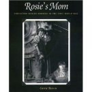 Rosie's Mom: Forgotten Women Workers of the First World War