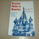 The Russian Mafia In America: Immigration, Culture, and Crime
