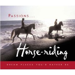 Horse-riding: Dream Places You'd Rather Be