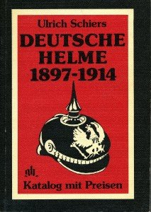 Deutsche Helme 1897-1914: Katalog mit Preisen (German Edition)