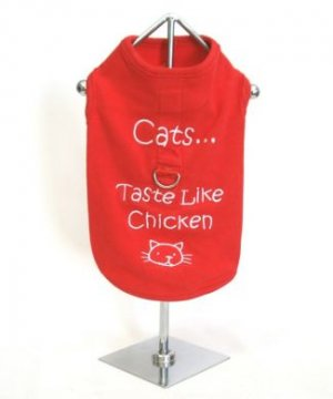 Cats...Taste Like Chicken Harness-T Large Dog Shirt