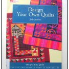 That Patchwork Place DESIGN YOUR OWN QUILTS Quilting
