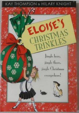 Eloise's Christmas Trinkles by Kay Thompson, Hillary Knight Illustrator