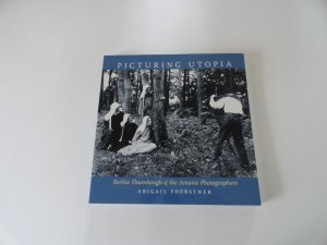 Picturing Utopia: Bertha Shambaugh & the Amana Photographers