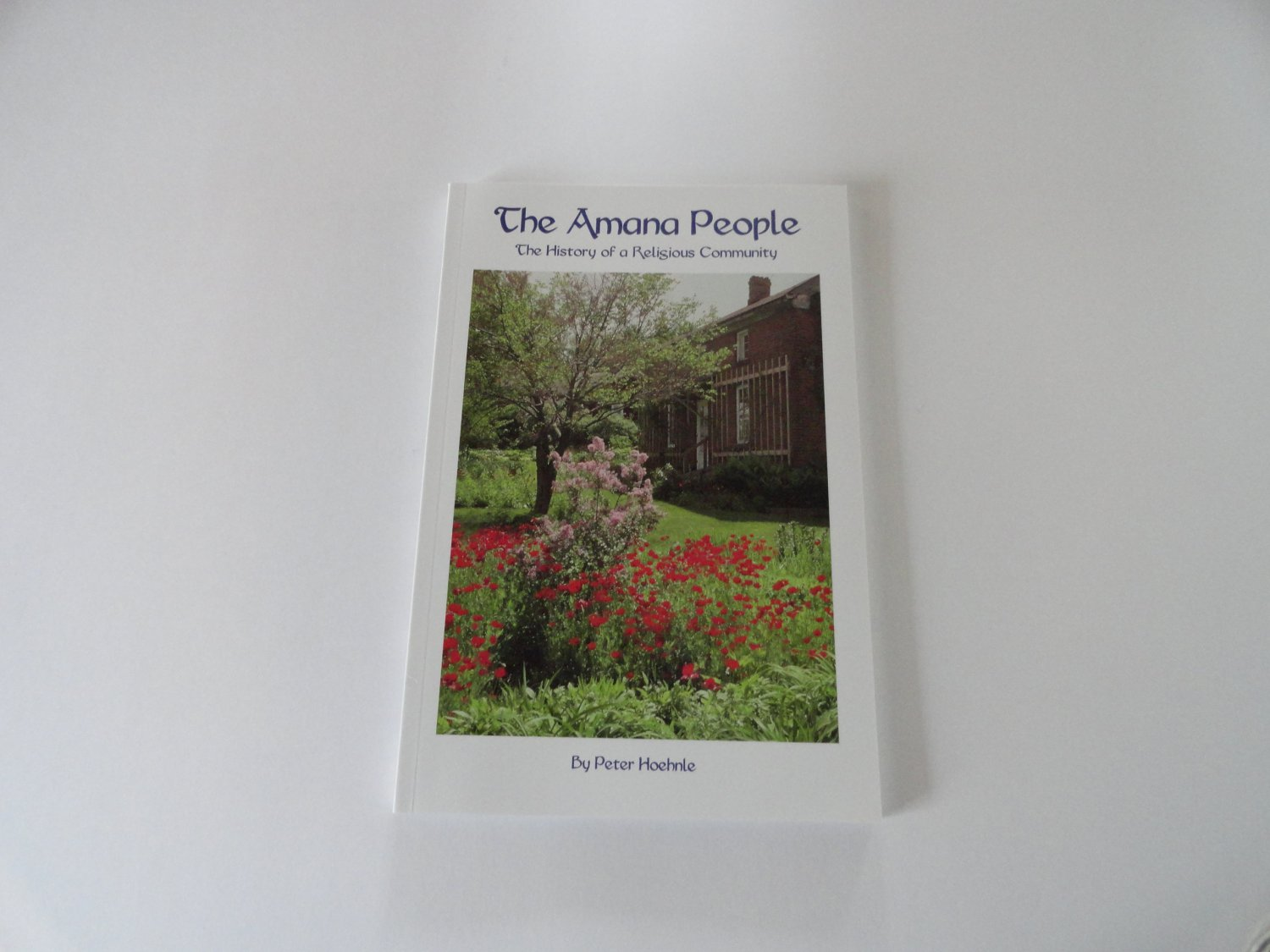 The Amana People: The History of a Religious Community