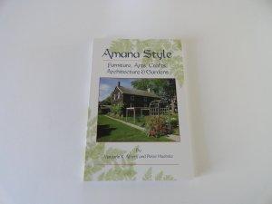Amana Style: Furniture, Arts, Crafts, Architecture & Gardens