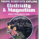 Young Scientist Explore ELECTRICITY & MAGNETISM Intermediate Level Jerry DeBruin locationO6