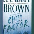 Sandra Brown CHILL FACTOR Paperback Mystery Suspense Location132