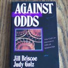 AGAINST The ODDS Jill Briscoe Judy Golz How God Can Intervene in Difficult Relationships Self Help