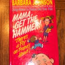 BARBARA JOHNSON MAMA GET THE HAMMER There's A Fly On Papa's Head! location101