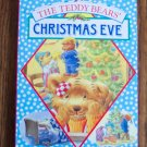 The Teddy Bears' CHRISTMAS EVE Board Book Infant Toddler Childrens Stories Loc8