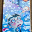 HOW NOT TO START THIRD GRADE Step Into Reading Step 4 Childrens Early Readers Random House