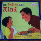 BE POLITE AND KIND Cheri J Meiners M Ed Learning To Get Along