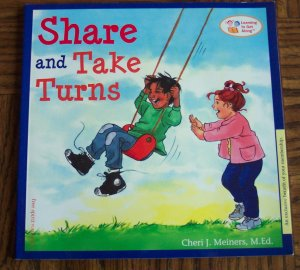 SHARE AND TAKE TURNS Cheri J Meiners M Ed Learning To Get Along