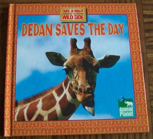 Animal Planet Take A Walk On The Wild Side DEDAN SAVES THE DAY Children's Storybook