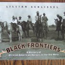 BLACK FRONTIERS History of African American Heroes In The Old West Lillian Schlissel Homeschool