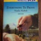 Everything To Prove Nadia Nichols Going Back Harlequin Superromance  Romance Novel
