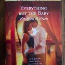 Everything But The Baby Kathleen O'Brien Apr 07 1411 Harlequin Superromance  Romance Novel