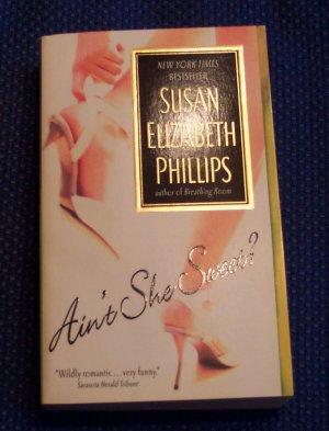 Susan Elizabeth Phillips Ain't She Sweet? Romantic Comedy Romance Novel