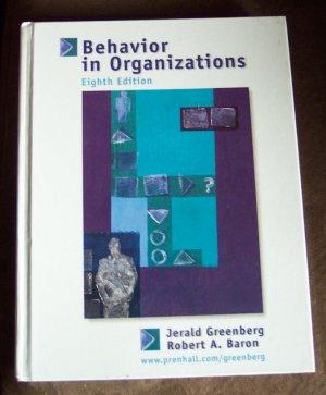 Behavior In Organizations Eighth Edition Jerald Greenberg Robert Baron Textbook