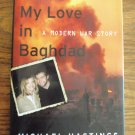 Michael Hastings I LOST MY LOVE IN BAGHDAD Hardcover Modern War Story Drama 1B