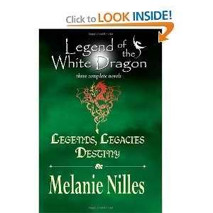 Legend of the White Dragon: Legends, Legacies, Destiny [Paperback]