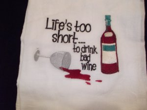 Lifes too Short to Drink Bad Wine Wine Dish Kitchen Towel Embroidery