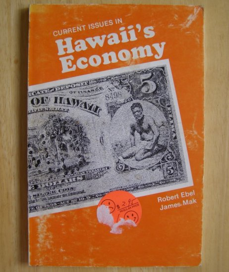 Current Issues in Hawaii's Economy by Robert Ebel and James Mak