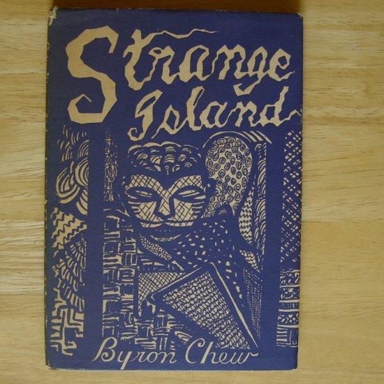Strange Island by Byron Chew, illus. by author HCDJ First Edition