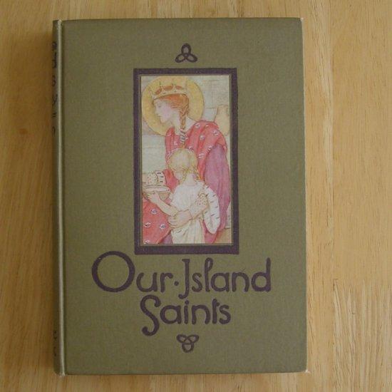 Our Island Saints by Amy Steedman, illus. by M. Dibdin Spooner HC