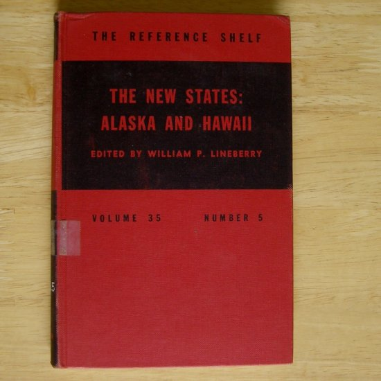 The New States: Alaska and Hawaii by William P. Lineberry HC