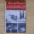 How the Experts Catch Trophy Fish by Heinz Ulrich HCDJ