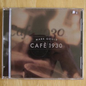 Cafe 1930 by Mark Gould; Jazz CD