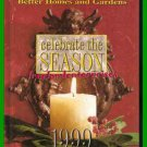 Better Homes & Gardens Celebrate the Season 1999 Holiday Decorating, etc ~VGC~