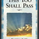 This Too Shall Pass: Keeping Faith During Tough Times by Margaret Anne Huffman