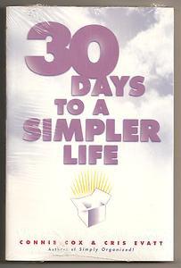 30 Days To A Simpler Life By Connie Cox, Cris Vatt & Chris Evatt, 1998 Paperback