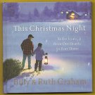 This Christmas Night: Reflections from Our Hearts to Your Home, Billy & R Graham