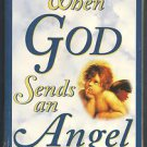 Book When God Sends An Angel ~Inspirational Story~ 2008, Paperback