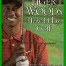 Book How I Play Golf By Tiger Woods 2001 HC
