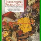 Book Everlasting Floral Gifts By Claudette Mautor, R Pulleyn ~Circa 1990~