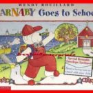 Book Barnaby Goes To School Wendy Rouillard 2002 Xcellnt Con