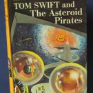 Tom Swift Jr. and the Asteroid Pirates - #21 - 1963 Vintage Hard Cover Book