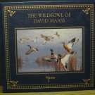 Art Compilation Book - Wildfowl of David Maass - Signed Limited Edition - 1990 Vintage