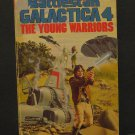 Battlestar Galactica 04 The Young Warriors Paperback Novel - 1982 Vintage